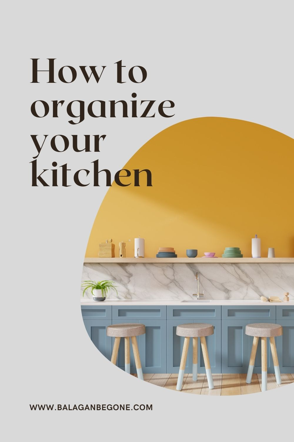 how to organize your kitchen balagan be gone